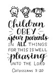 Hand lettering and bible verse Children obey your parents in all things with tree children
