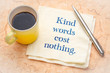 canvas print picture - Kind words cost nothing - note on napkin
