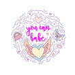 Doodle motivation text - you can babe in round form colored. Cute fun vector motivation quote with winged heart, rainbow, bow and curved lines. You can baby among curved lines and cute set icons.
