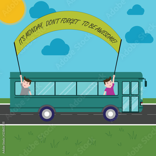 Text sign showing It S Is Monday Don T Forget To Be Awesome. Conceptual photo First day of the week Happiness Two Kids Inside School Bus Holding Out Banner with Stick on a Day Trip