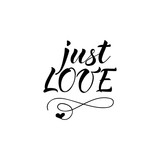 Just love. Vector typography. Handwriting romantic lettering.