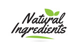 green leaf Natural Ingredients hand written word text for typography logo design - 239735380