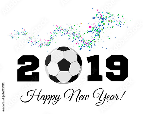 Happy New Year 2019 With Football Ball And Confetti On The