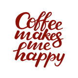 Coffee makes me happy lettering. Vector illustration
