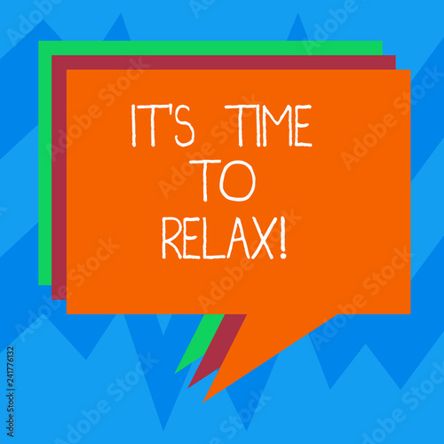 Leinwanddruck Bild Text sign showing It S Is Time To Relax. Conceptual photo Take a break relaxing days vacation leisure have fun Stack of Speech Bubble Different Color Blank Colorful Piled Text Balloon