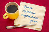 if you can stay positive in a negative situation ... - 242592993