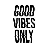 """""""Good Vibes Only"""" scanned warped digital screen glitch lettering and wavy photocopied distorted type treatment, positive motivational quote - 242764720"""