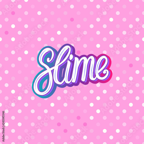 Slime lettering inscription. Pink polka dot. Seamless pattern. Vector illustration texture background