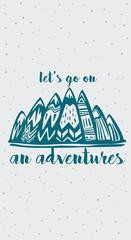Mountains and  Lets Go on an Adventures inspirational lettering © Viktoriia Protsak