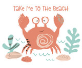 Crab baby cute print. Sweet sea animal. tame to the beach - text slogan.