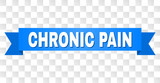 CHRONIC PAIN text on a ribbon. Designed with white caption and blue tape. Vector banner with CHRONIC PAIN tag on a transparent background. - 243777580