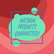 Word writing text Natural Products Guaranteed. Business concept for foods that does not contain artificial flavours Asymmetrical Blank Oval photo Abstract Shape inside a Square Outline