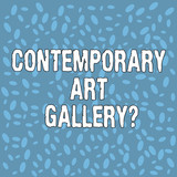 Handwriting text Contemporary Art Galleryquestion. Concept meaning Private forprofit commercial gallery Various Halftone Oblong size in Random Blank Copy Space for Presentation - 244116962