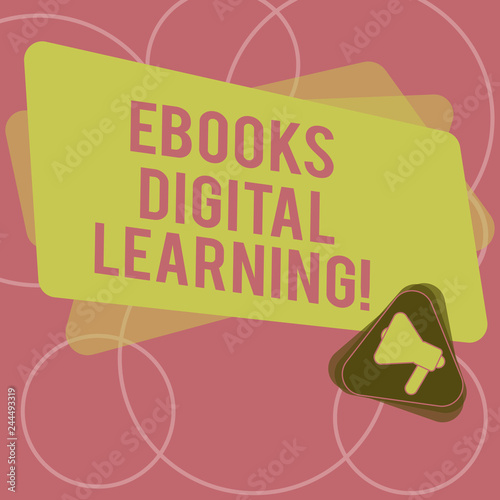 Word writing text Ebooks Digital Learning. Business concept for book publication made available in digital form Megaphone Inside Triangle and Blank Color Rectangle for Announcement