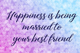 61 Happiness is being married to your best friend. Calligraphy saying Quote for Social media post. Bokeh background  - 244554119