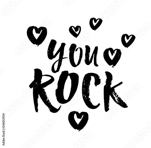 You Rock. Valentines day greeting card with calligraphy. Hand drawn design elements. Handwritten modern brush lettering. Vector