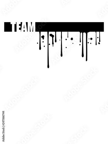 graffiti tropfen linie streifen team crew freunde party feiern mitglied member verein shirt gruppe zusammen logo text rahmen schild spaß mannschaft gemeinschaft clan clique trupp gang bande