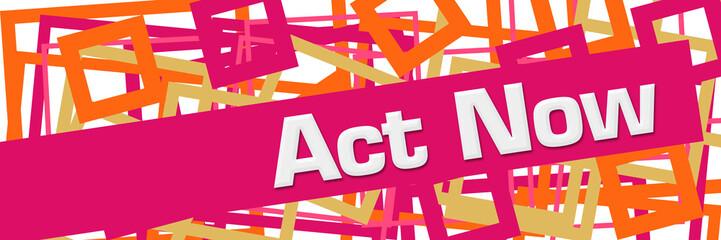 Act Now Pink Orange Random Borders Horizontal