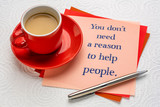 You do not need a reason to help people - 247451177