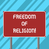 Text sign showing Freedom Of Religion. Conceptual photo right to practise whatever religion one chooses Blank Rectangular Outdoor Color Signpost photo with Two leg and Outline
