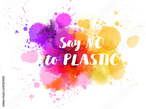 Say no to plastic - motivational message