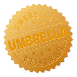 UMBRELLA gold stamp award. Vector golden award with UMBRELLA tag. Text labels are placed between parallel lines and on circle. Golden area has metallic texture.