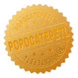 POPOCATEPETL gold stamp award. Vector golden award with POPOCATEPETL text. Text labels are placed between parallel lines and on circle. Golden area has metallic structure.