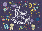 Handdrawn lettering quote with galaxy illustrations.
