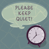 Conceptual hand writing showing Please Keep Quiet. Business photo text prevent someone from speaking saying something secret Color Thought Speech Bubble with Outline and Alarm Clock - 248426106