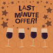 Writing note showing Last Minute Offer. Business photo showcasing discount is one that is done at latest time possible Filled Cocktail Wine Glasses with Scattered Stars as Confetti Stemware