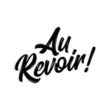 'Au Revoir!' - Hand drawn lettering quote. Vector illustration. Good for scrap booking, posters, textiles, gifts.