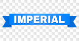 IMPERIAL text on a ribbon. Designed with white caption and blue stripe. Vector banner with IMPERIAL tag on a transparent background. - 248572184
