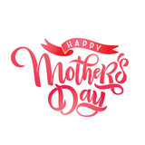 Happy mother's day design calligraphy lettering, ribbon. Cute hand drawn text , holiday inscription, headline. Vector