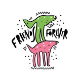 Fototapeta Dinusie - Vector illustration of fantasy dinosaur. Friends Forever hand drawn lettering phrase. Isolated on white background. © Octyabr