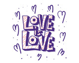 Love is love vector lettering. Vector illustration.