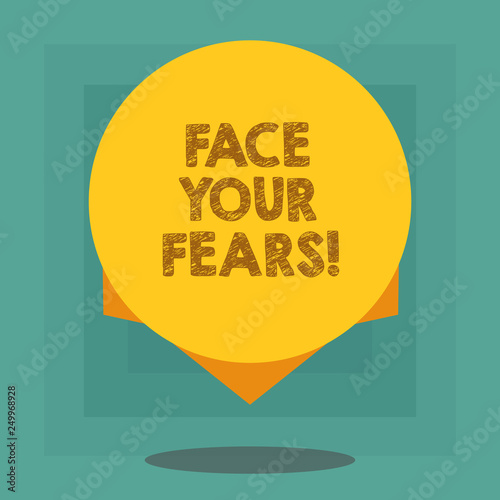 Conceptual hand writing showing Face Your Fears. Business photo showcasing Have the courage to overcome anxiety be brave fearless Blank Color Circle with Shadow and Design at the Edge
