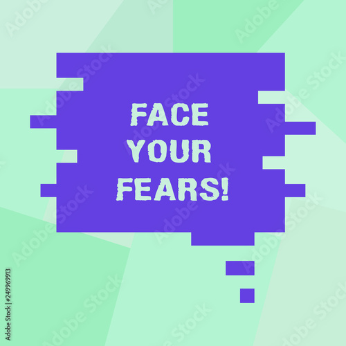 Conceptual hand writing showing Face Your Fears. Business photo showcasing Have the courage to overcome anxiety be brave fearless Speech Bubble in Puzzle Piece Shape for Presentation Ads