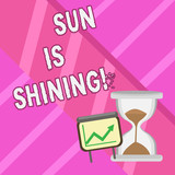 Word writing text Sun Is Shining. Business concept for Beautiful sunshine Enjoying hot summer days Natural landscape