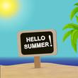 Beach, sun, sea and a sign with the inscription Hello summer - 250582131