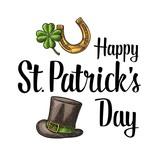Happy Saint Patrick's Day lettering. Top gentleman hat, horseshoe, clover.
