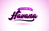 Havana Welcome to Creative Text Handwritten Font with Purple Pink Colors Design.