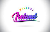 Ireland Welcome To Word Text with Creative Purple Pink Handwritten Font and Swoosh Shape Design Vector.