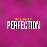 The pursuit of perfection. Life quote with modern background vector