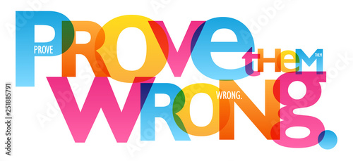 PROVE THEM WRONG. colorful typography banner