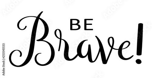 BE BRAVE! hand lettering banner