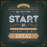 You Don't Have To Be Great To Start/ Illustration of an inspiring and motivating popular quote, on a grungy school paper background for postcard