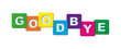 word Goodbye is made of cubes with letters - 253924122