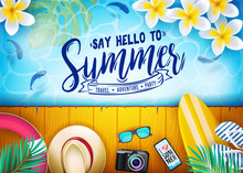 """Постер, картина, фотообои """"Say Hello to Summer Travel, Adventure, Party Message in Summer Vacation Poster Design with Fishes, Flowers, Palm Leaves, Surf Board, Hat, Digital Camera, Mobile Phone and Sunglasses. Vector """""""