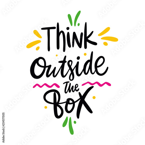 Think outside the box quote. Hand drawn vector lettering. Motivational inspirational phrase. Vector illustration isolated on white background.