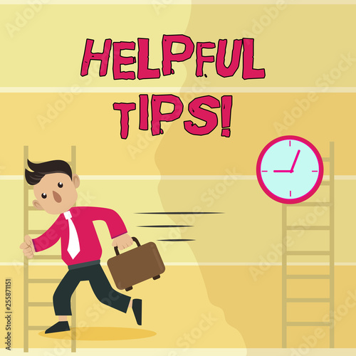 Writing note showing Helpful Tips. Business concept for advices given to be helpful knowledge in life Man Carrying Briefcase Walking Past the Analog Wall Clock